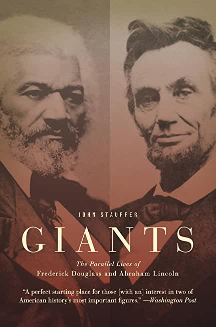 Giants: The Parallel Lives of Frederick Douglass and Abraham Lincoln (English Edition)