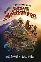 Coyote Peterson's Brave Adventures: Wild Animals in a Wild World (Brave Wilderness, Emmy Award Winning YouTuber) (English Edition)