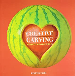 Creative Carving: Fruits and Vegetables
