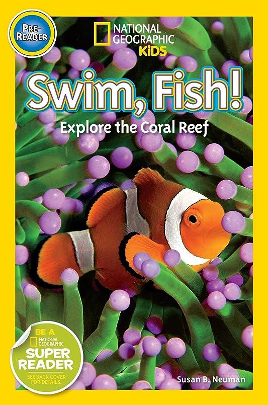 円形の名前大佐National Geographic Readers: Swim Fish!: Explore the Coral Reef (English Edition)