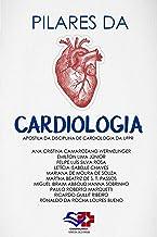Pilares da Cardiologia: Apostila da disciplina de Cardiologia da UFPR