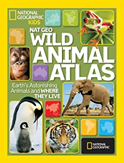 Wild Animal Atlas: Earth's Astonishing Animals and Where They Live