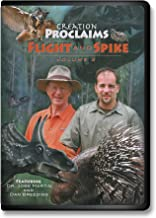 Creation Proclaims Vol.2 Flight and Spike, Creationism vs Evolution-Animals-Plants-Wildfire-Owls-Bats-Dinosaurs-African Crested Porcupine-Horned Toad Lizards-Naica Crystals-Mexico's Crystal Palace-Biology-Biblical- Intelligent Design-Mystery-Evolution