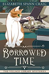 Borrowed Time (The Village Library Mysteries Book 3) Kindle Edition