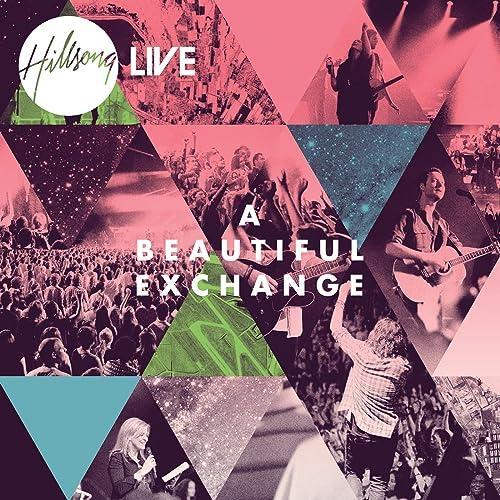 A Beautiful Exchange By Hillsong Worship On Amazon Music Amazon Com