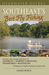 Southeast's Best Fly Fishing: Premier trout streams and rivers of Georgia, North Carolina, Tennessee, Kentucky