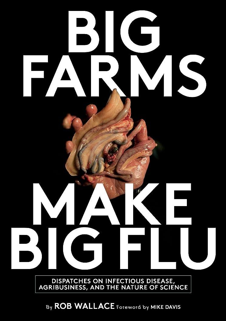 万一に備えてパイプライン迫害するBig Farms Make Big Flu: Dispatches on Influenza, Agribusiness, and the Nature of Science
