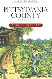 Pittsylvania County, Virginia: A Brief History