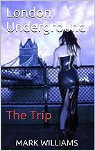 London Underground: (The Trip) (Volume 1)