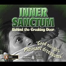 Inner Sanctum: Behind the Creaking Door