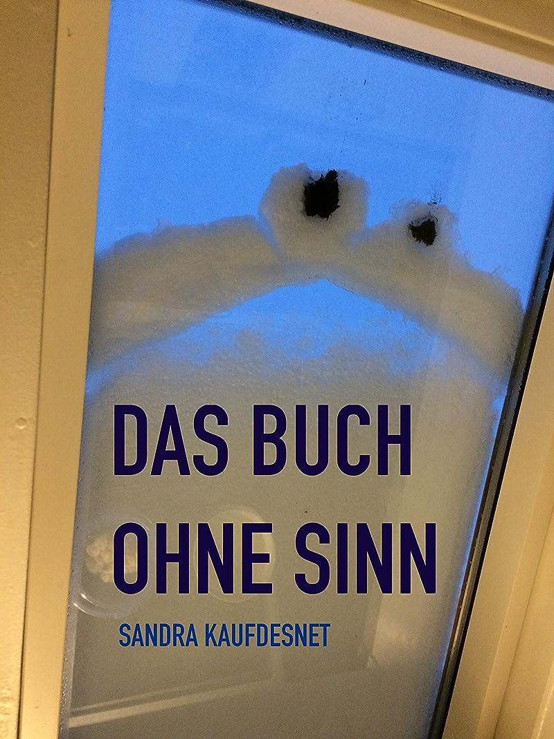 人工制裁定刻Das Buch ohne Sinn (Sinnlose Bücher 1) (German Edition)