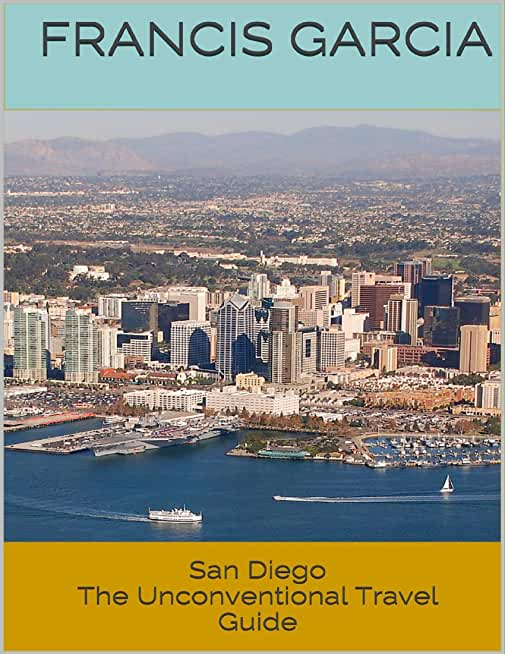 San Diego: The Unconventional Travel Guide (English Edition)