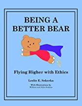Being a Better Bear: Flying Higher with Ethics
