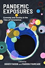 Pandemic Exposures: Economy and Society in the Time of Coronavirus