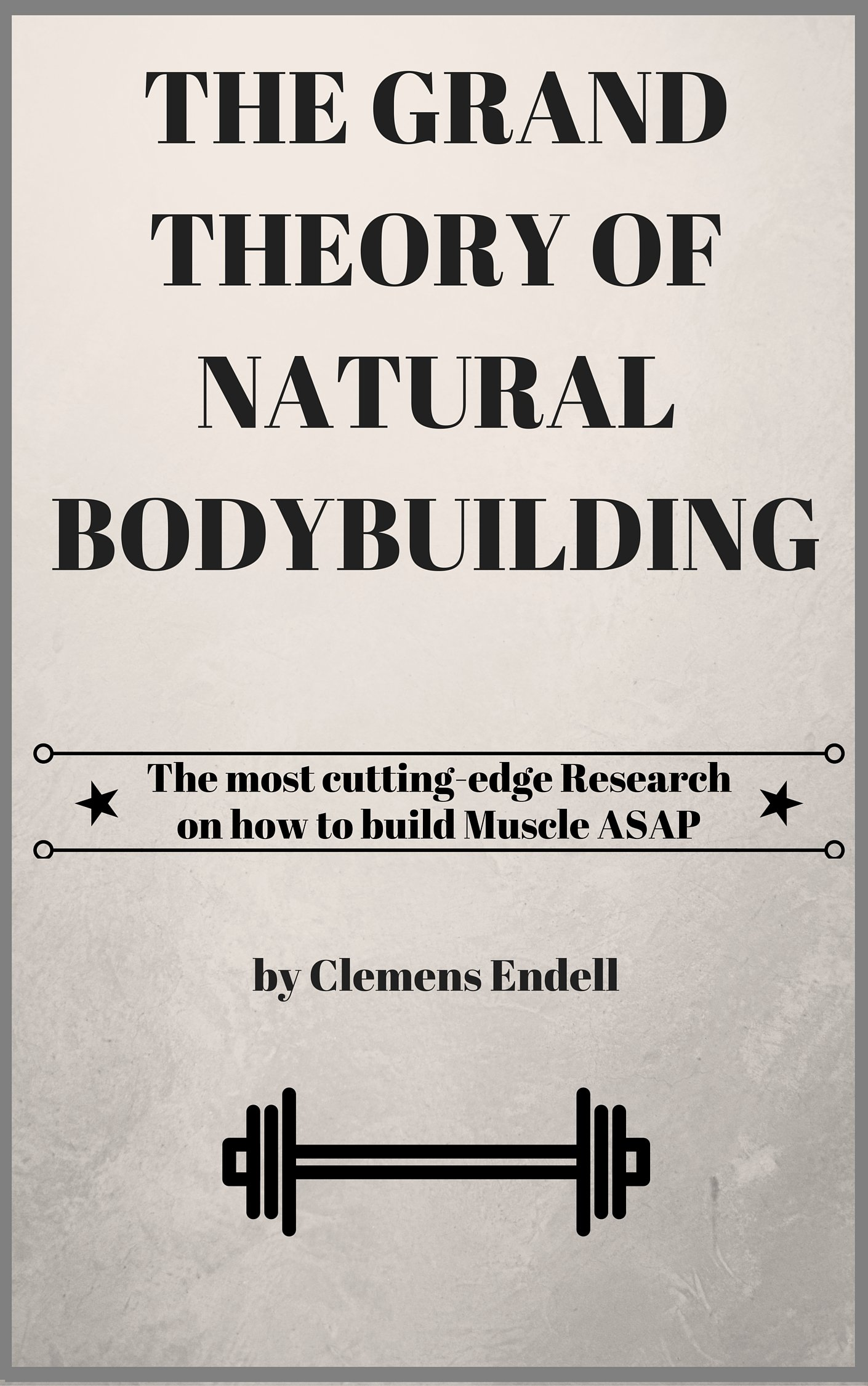 Image OfThe Grand Theory Of Natural Bodybuilding: The Most Cutting-edge Research On How To Build Muscle ASAP (English Edition)