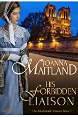 His Forbidden Liaison: A brotherhood of spies in Napoleonic France (The Aikenhead Honours Book 3) Kindle Edition