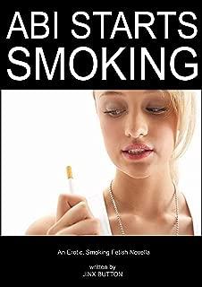 Abi Starts Smoking: An Erotic, Smoking Fetish Novella