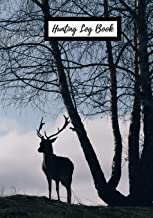 Hunting Log Book: Hunting Notebook  Hunting Record Journal   To Track Record and evaluate your hunting seasons For Species: Deer Turkeys Rabbits Duck Fox and More