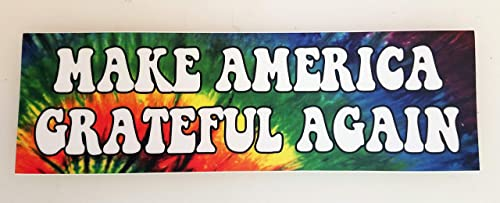 Make America Grateful Again Vinyl Bumper Sticker - Peace Love Hippie Tie Dyed MAGA