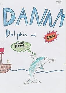 Danny Dolphin: and Professor Kozu (Issue Book 1) (English Edition)