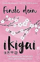 Finde dein Ikigai (German Edition)