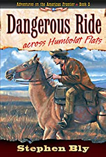 Dangerous Ride Across Humboldt Flats (Adventures on the American Frontier Book 2) (English Edition)