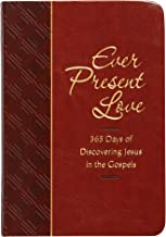 Ever Present Love: 365 Days of Discovering Jesus in the Gospels (The Passion Translation) (Imitation Leather) – Passionate Daily Devotional, Perfect ... Family, Birthdays, Holidays, and More.