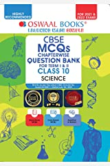Oswaal CBSE MCQs Chapterwise Question Bank For Term I & II, Class 10, Science (For 2021-22 Exam) Kindle Edition