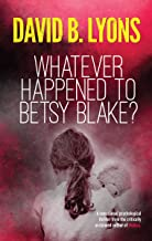 Whatever Happened to Betsy Blake? (The Tick-Tock Trilogy Book 2)