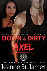 Down & Dirty: Axel (Dirty Angels MC Series Book 5) Kindle Edition