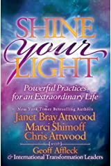 Shine Your Light: Powerful Practices for an Extraordinary Life Kindle Edition