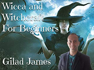 Wicca and Witchcraft for Beginners