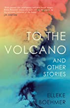 To the Volcano, and other stories