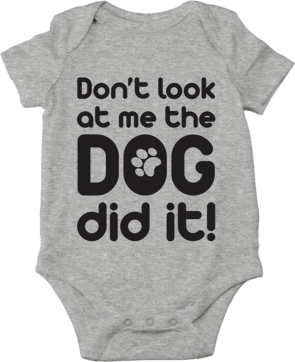 The Dog Did It! Dont Look at Me Blame The Pet Animal Lover Cute One-Piece Infant Baby Bodysuit