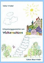 Entspannungsgeschichten vom Wolkenschloss (German Edition)