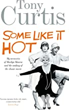 Some Like It Hot: Me, Marilyn and the Movie (English Edition)