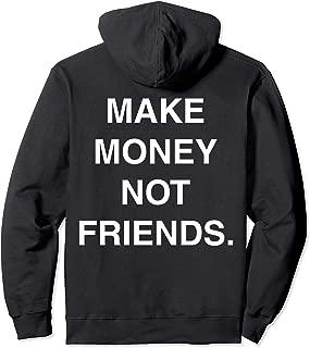 Make Money Not Friends Hoodie (Back Print)