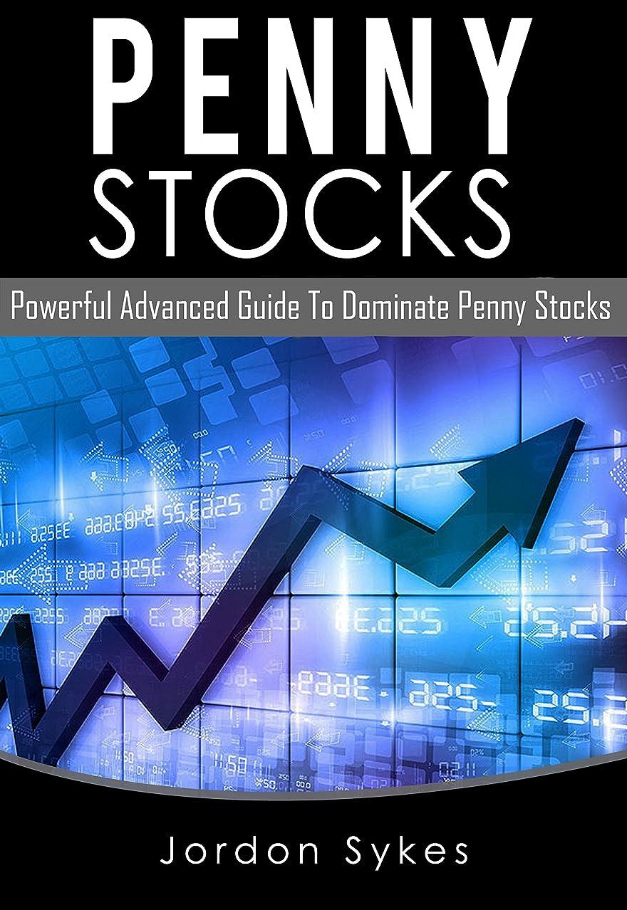 縫い目永続ドループPenny Stocks: Powerful Advanced Guide To Dominate Penny Stock (Penny Stocks, Stock Market,Day Trading Book 1) (English Edition)