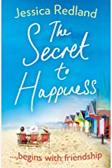 The Secret To Happiness: An uplifting story of friendship and love for 2021 Kindle Edition