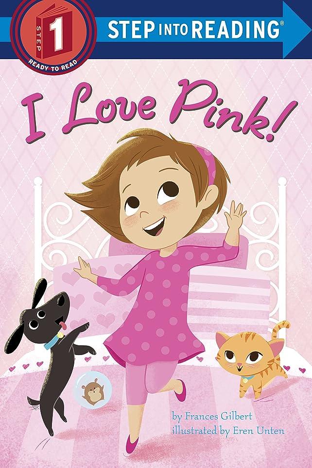 最高モルヒネ真面目なI Love Pink! (Step into Reading) (English Edition)