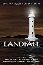 Landfall: The Best New England Crime Stories 2018