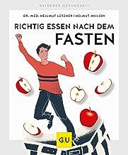 Richtig essen nach dem Fasten: Schlank bleiben mit dem bewährten Aufbauprogramm (GU Ratgeber Gesundheit) (German Edition)