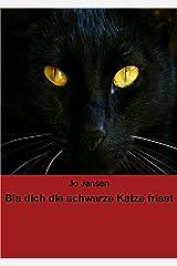 Bis dich die schwarze Katze frisst Kindle Ausgabe