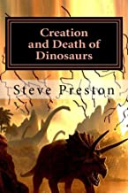 Creation and Death of Dinosaurs