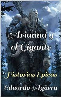 Arianna y el Gigante: Historias Épicas (HISTORIAS ÉPICAS, ARIANNA Y EL GIGANTE)
