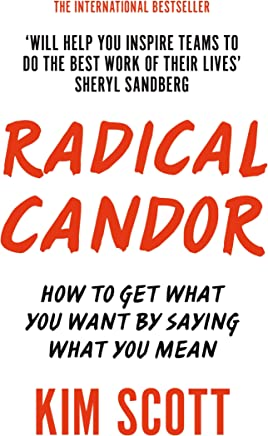 Radical Candor: How to Get What You Want by Saying What You mean (Expert Thinking)