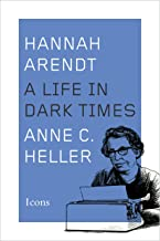 Hannah Arendt: A Life in Dark Times (Icons) (English Edition)