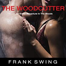 The Woodcutter: An Erotic Adventure in the Woods