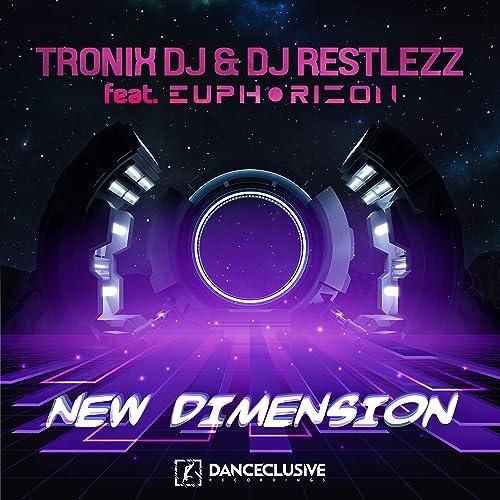 Tronix DJ & DJ Restlezz feat. Euphorizon - New Dimension
