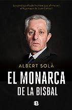 El monarca de La Bisbal: La autobiografía del hombre que afirma ser el hijo mayor de Juan Carlos I